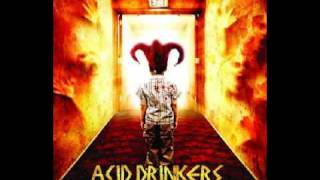 Acid Drinkers - The Rust That I Feed