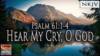 Hear my cry (Ps 61:1-4) – Esther Mui