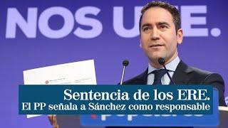 El PP ve a Sánchez inhabilitado para gobernar si no da explicaciones por la sentencia de los ERE