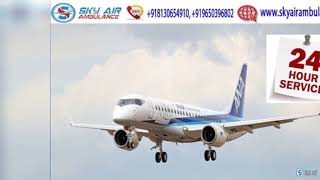 Obtain Sky Air Ambulance in Mumbai with Excellent Medical Team
