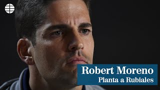 El plantón de Moreno a Rubiales