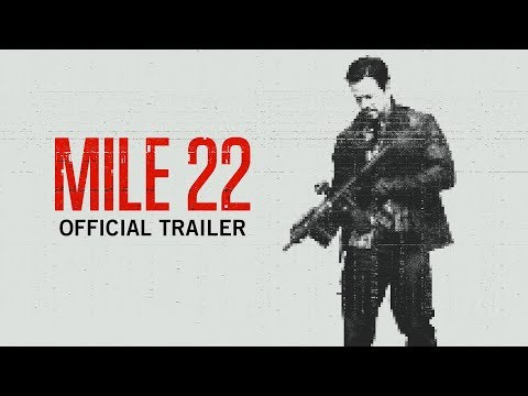 Mile 22 | Official Trailer | In Theaters August 17, 2018