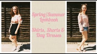 59. Spring/Summer Lookbook Part 1 ~ Skirts, Shorts & Day Dresses