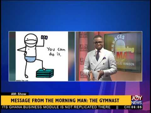 Message From The Morning Man, Kojo Yankson - AM Show on JoyNews (25-9-18)