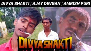 Divya Shakti (1993)   Ajay Devgan   Amrish Puri   Divya Shakti Movie Dialogue   Comedy Scene Spoof  