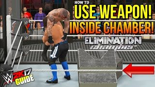 WWE 2K17 Tutorial - How To Use Weapon Inside Elimination Chamber, Steel Step GLITCH!