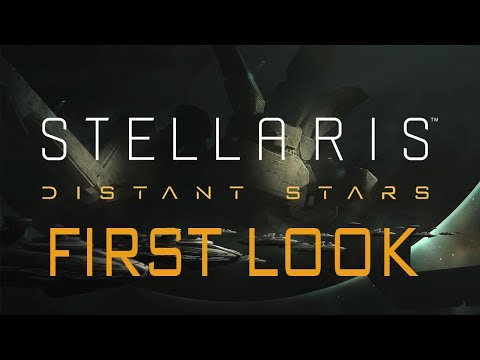 Stellaris: Distant Stars - First Look