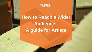 How to Reach a Wider Audience: A guide for Artists