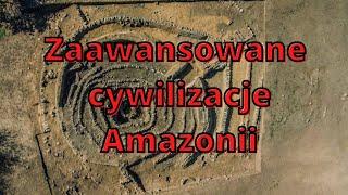 Zaawansowane cywilizacje Amazonii