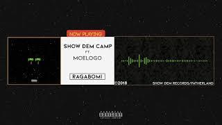 Show Dem Camp   Ragabomi [Official Audio] Ft. MoeLogo