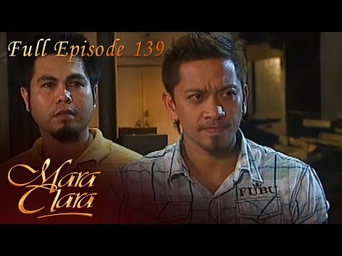 Full Episode 139 | Mara Clara
