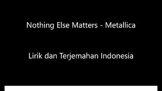 Metallica - Nothing Else Matters Lirik Dan Terjemahan Indonesia