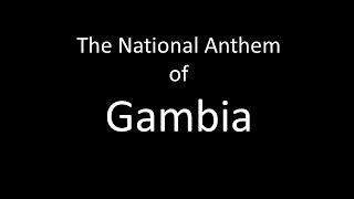 The National Anthem of Gambia Instrumental with Lyrics