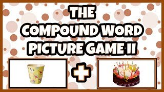 The COMPOUND WORD GAME II - FOR KINDERGARTEN And 1ST GRADE - FUN GAME FOR KIDS! PT2