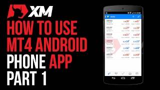 How to use the MT4 Android Phone Application - Part 1 - XM