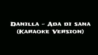 Danilla   Ada Di Sana (Karaoke Version)