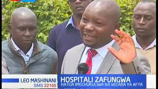 HOSPITALI ZAFUNGWA: Wadau wa afya wazungumzia sababu ya hatua ya wizara ya afya kufunga hospitali 33
