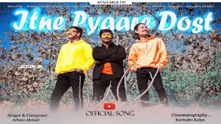 Official Song : Itne Pyaare Dost || A True Friends || KK Entertainment || Kartik Kolpe