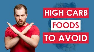 14 High Carb Foods To AVOID On A Low Carb Diet