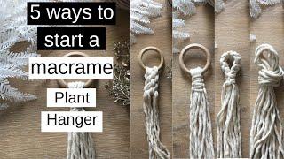 ✂️ 5 Ways To Start A Macrame Plant Hanger (Beginners Guide)