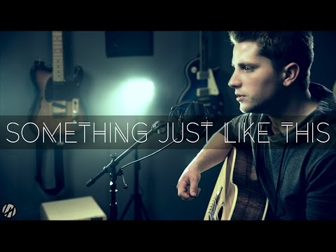 The Chainsmokers & Coldplay - Something Just Like This |  Acoustic Cover Mp3