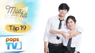 Mùa Hạ Mang Tên Em Phần 2 - Tập 19 - Phim Ngôn Tình Học Đường   POPS TV