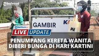 LIVE UPDATE: Hari Kartini, Penumpang Kereta Wanita Diberi Bunga oleh Petugas yang Kenakan Kebaya