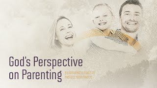 """God's Perspective on Parenting"" with Jentezen Franklin"
