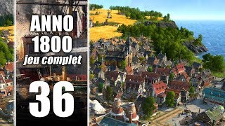 [FR] La Malédiction de Béniguet (et 1ère Exposition !) ép 36- ANNO 1800 gameplay let's play PC