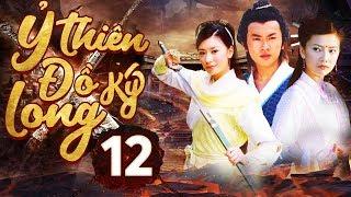 Phim Hay 2019 | Ỷ Thiên Đồ Long Ký  – Tập 12 | PhimTV