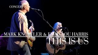 Mark Knopfler & Emmylou Harris - This Is Us (Real Live Roadrunning | Official Live Video)