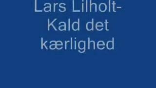 Lars Lilholt - Kald det kærlighed