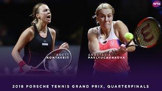 Anett Kontaveit Vs. Anastasia Pavlyuchenkova | Porsche Tennis Grand Prix Quarterfinals