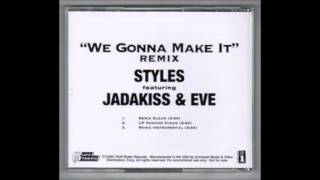 Jadakiss - We Gonna Make It (Remix) (Feat. Styles P & Eve) (We Gonna Make It (Remix)-VLS 2001)