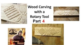 <b>Rotary Tool Wood Carving Part 4</b>