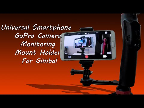 Review of Universal Smartphone GoPro Camera Monitoring Mount Holder For Gimbal