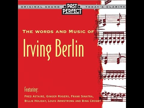 The Words and Music of Irving Berlin: From the #1930s & 40s (Past Perfect) #composer #vintagemusic online metal music video by IRVING BERLIN
