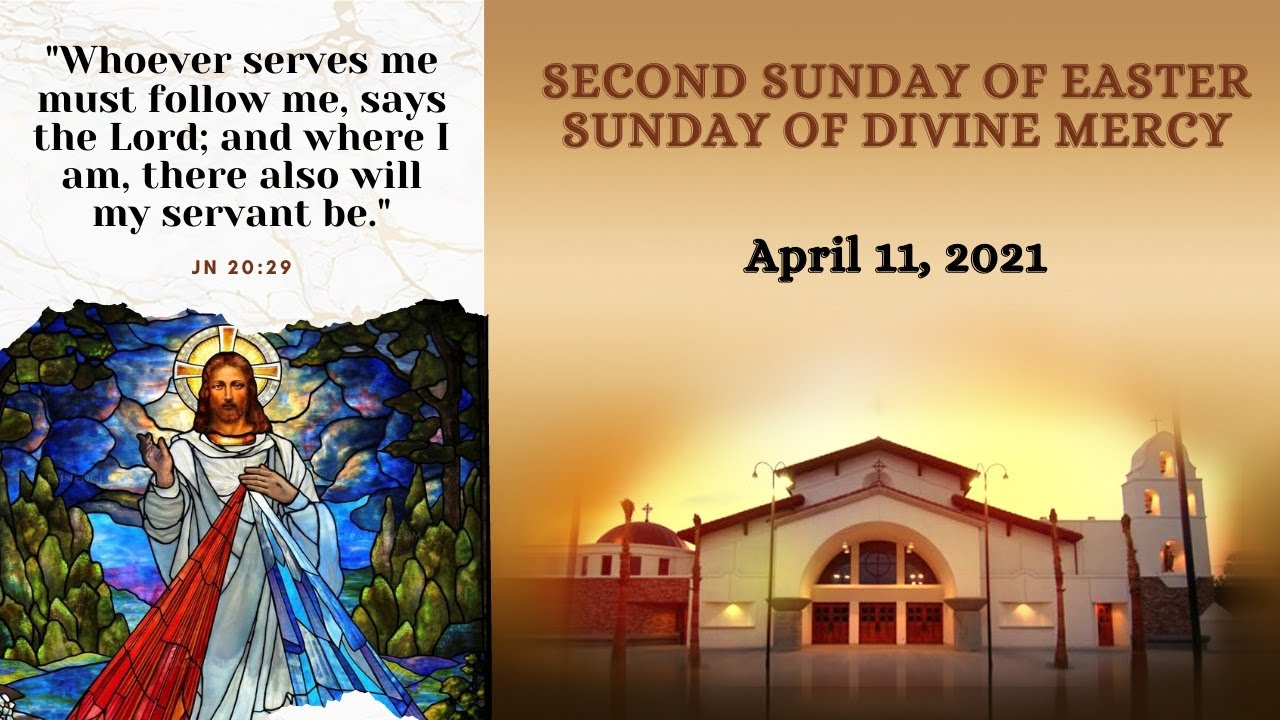 10 AM - Second Sunday of Easter Sunday of Divine Mercy (April 11, 2021)