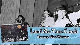 The Beatles - Lend Me Your Comb (Lyrics)