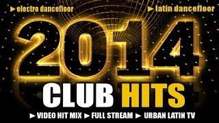 Club Hits 2014 - Mega Hit Mix (Electro & Latin Dancefloor)