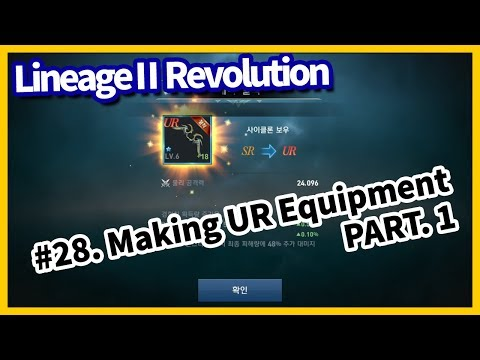 Lineage2 Revolution] #28  Making UR Equipment Part 1 ENG [MANGO TV