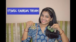 ETHNIC EARRINGS COLLECTION AND STYLING || ETHNIC JEWELRY TRENDS TO FOLLOW