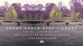 """Front Porch Step """"Private Fears In Public Places"""""""