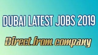 Dubai Latest Jobs 2019 Online Apply | Direct From Company | Apply Fast | Hindi Urdu