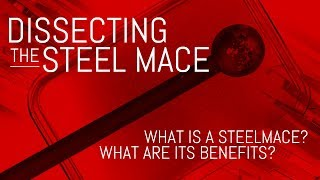 Dissecting the Steel Mace - What is a Steel Mace and What are its Benefits?