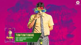 Tum Tum Tum Ho - Full Audio   Fuddu   Sunny Leone   Sharman Joshi   Sunidhi Chauhan & Arijit Singh