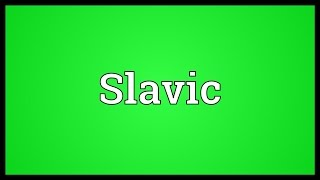 Slavic Meaning