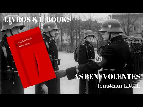 AS BENEVOLENTES - Jonathan Littell
