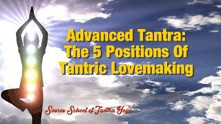 Tantra Tips: The 5 Positions of Tantric Lovemaking