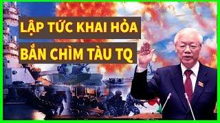 TBT Nguyên Phú Trọng HẠ LỆNH BẮN CHÌM Tàu KHOAN DẦU 982 Của TQ Xâm Phạm Bờ Biển VN